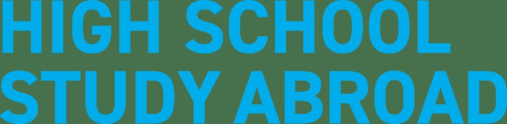 HIGH SCHOOL STUDY ABROAD